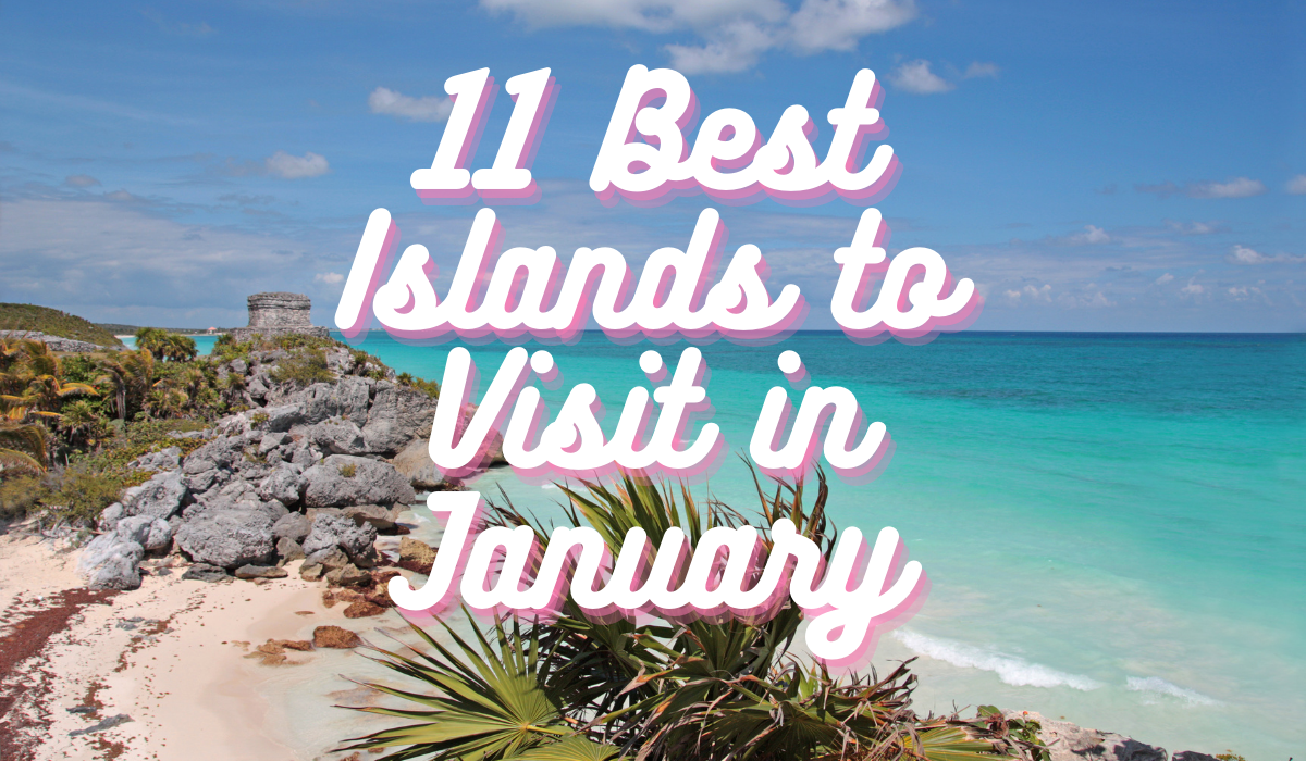 Text with 11 Best Islands to Visit in January in a white and pink font color with Caribbean sea in the background