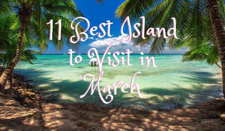 11 Best Island to Visit in March