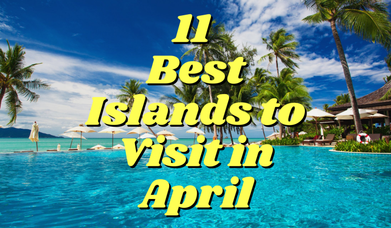 The 11 Best Islands to Visit in April